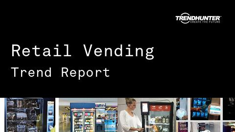 Retail Vending Trend Report and Retail Vending Market Research