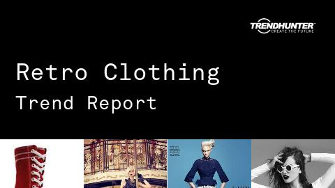 Retro Clothing Trend Report and Retro Clothing Market Research