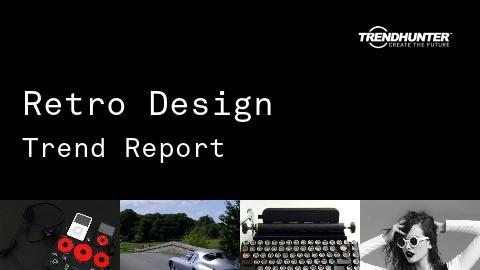 Retro Design Trend Report and Retro Design Market Research