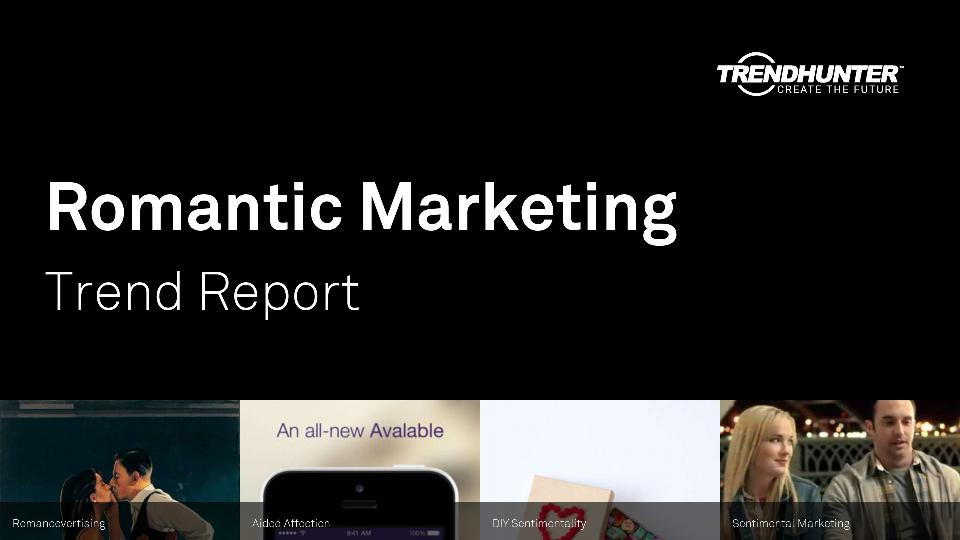 Romantic Marketing Trend Report Research