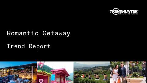 Romantic Getaway Trend Report and Romantic Getaway Market Research