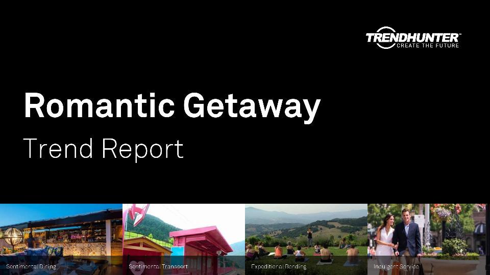 Romantic Getaway Trend Report Research