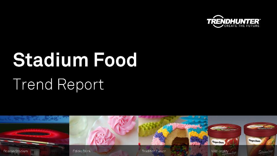 Stadium Food Trend Report Research
