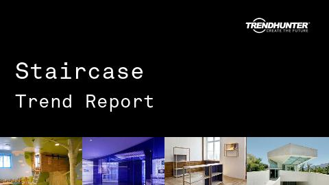 Staircase Trend Report and Staircase Market Research