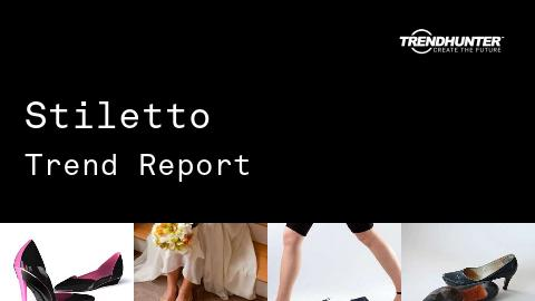 Stiletto Trend Report and Stiletto Market Research