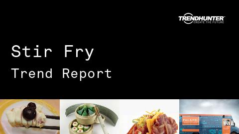 Stir Fry Trend Report and Stir Fry Market Research