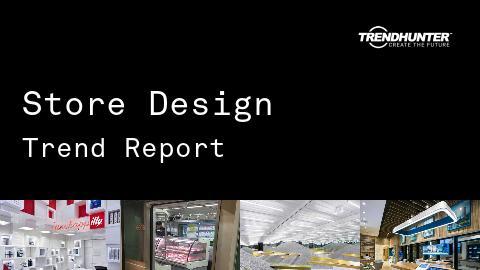 Store Design Trend Report and Store Design Market Research