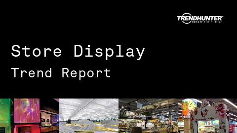 Store Display Trend Report and Store Display Market Research