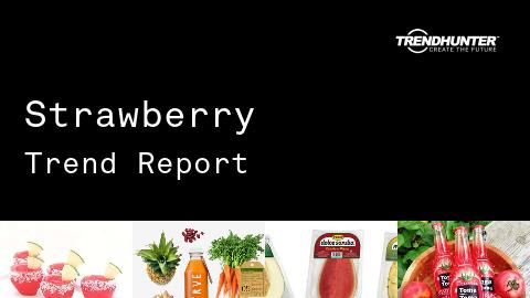 Strawberry Trend Report and Strawberry Market Research