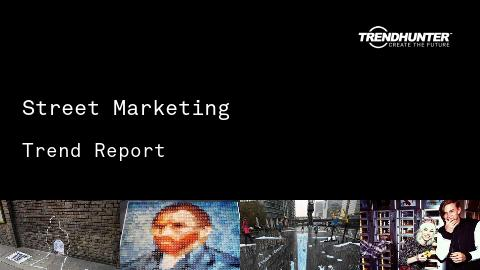 Street Marketing Trend Report and Street Marketing Market Research