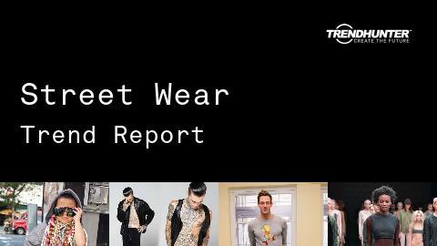 Street Wear Trend Report and Street Wear Market Research