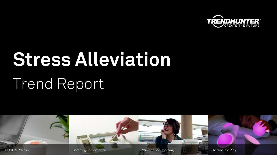 Stress Alleviation Trend Report Research