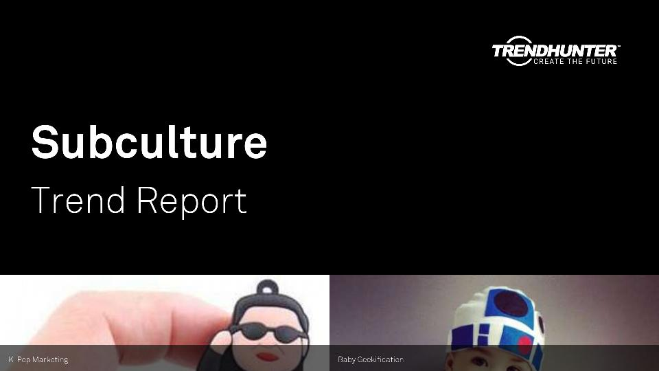 Subculture Trend Report Research