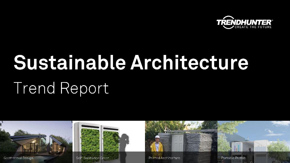 Sustainable Architecture Trend Report Research