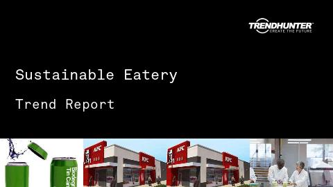 Sustainable Eatery Trend Report and Sustainable Eatery Market Research