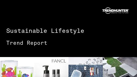 Sustainable Lifestyle Trend Report and Sustainable Lifestyle Market Research