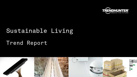 Sustainable Living Trend Report and Sustainable Living Market Research