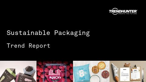 Sustainable Packaging Trend Report and Sustainable Packaging Market Research