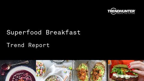 Superfood Breakfast Trend Report and Superfood Breakfast Market Research
