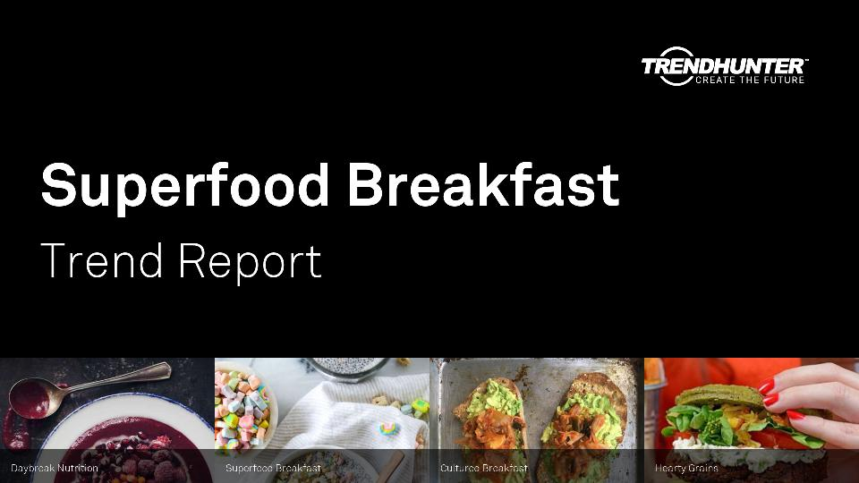 Superfood Breakfast Trend Report Research