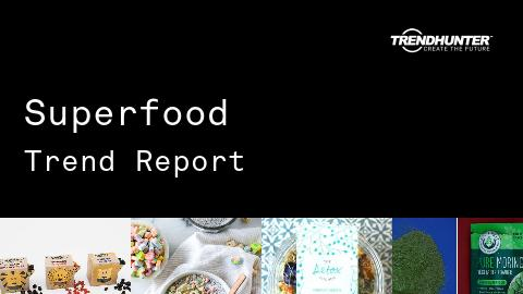 Superfood Trend Report and Superfood Market Research