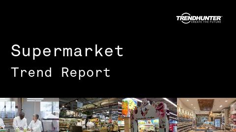 Supermarket Trend Report and Supermarket Market Research