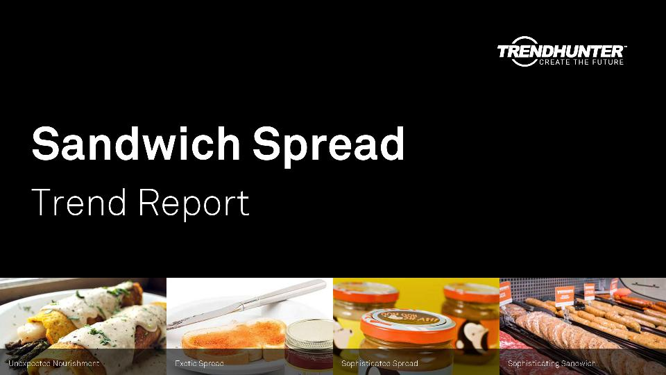 Sandwich Spread Trend Report Research