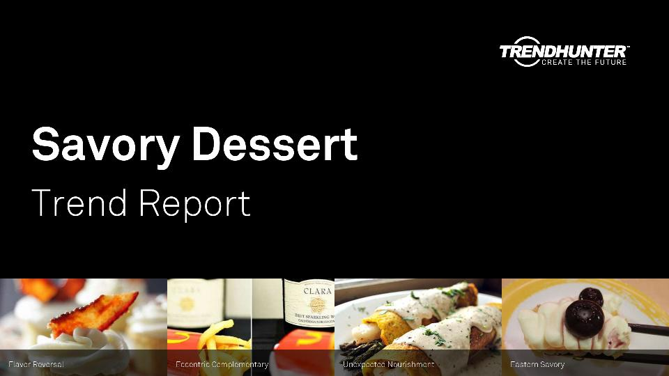 Savory Dessert Trend Report Research