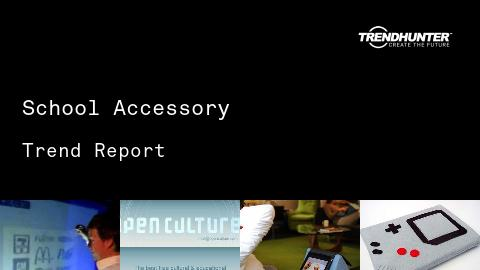 School Accessory Trend Report and School Accessory Market Research