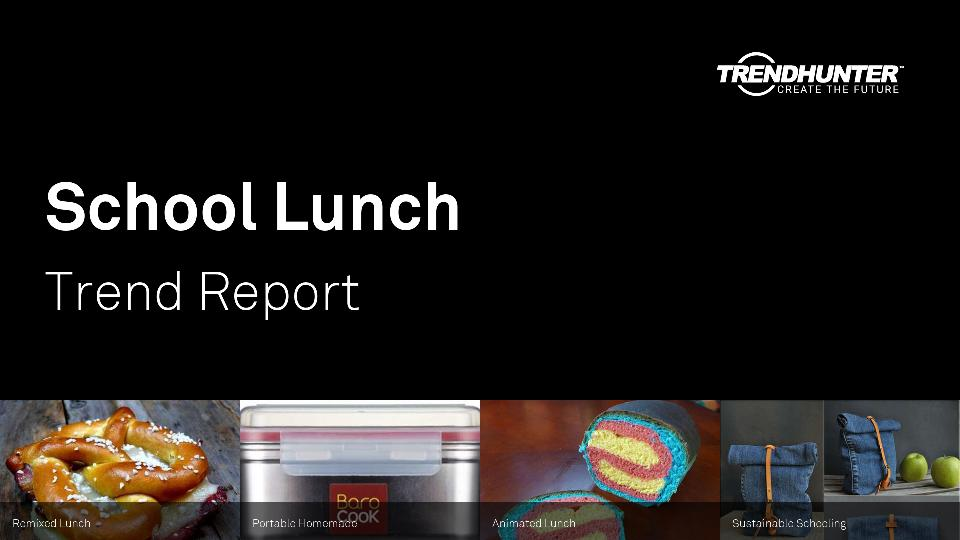 School Lunch Trend Report Research