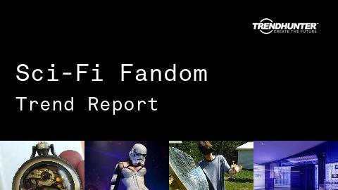 Sci-Fi Fandom Trend Report and Sci-Fi Fandom Market Research