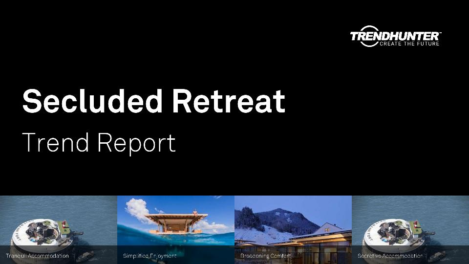Secluded Retreat Trend Report Research