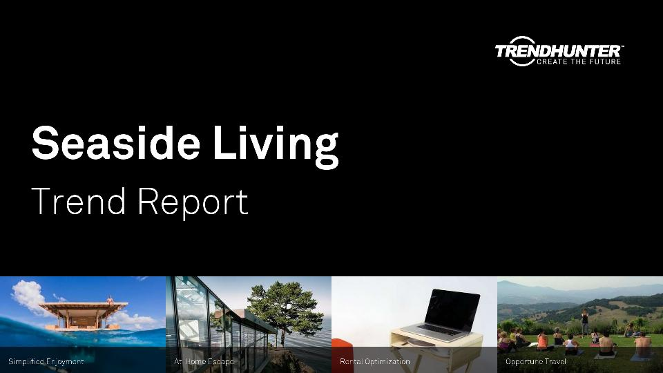 Seaside Living Trend Report Research