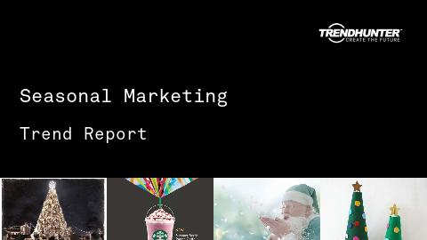 Seasonal Marketing Trend Report and Seasonal Marketing Market Research