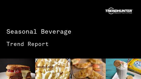 Seasonal Beverage Trend Report and Seasonal Beverage Market Research