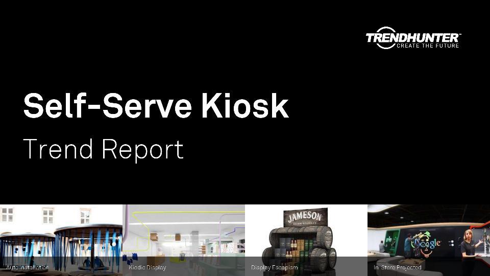 Self-Serve Kiosk Trend Report Research