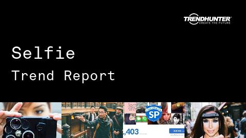 Selfie Trend Report and Selfie Market Research
