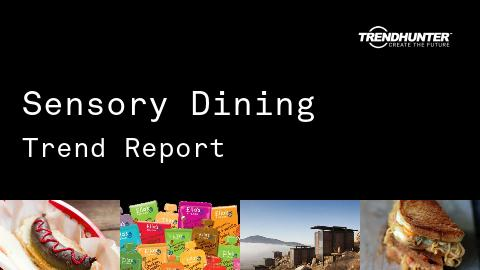 Sensory Dining Trend Report and Sensory Dining Market Research