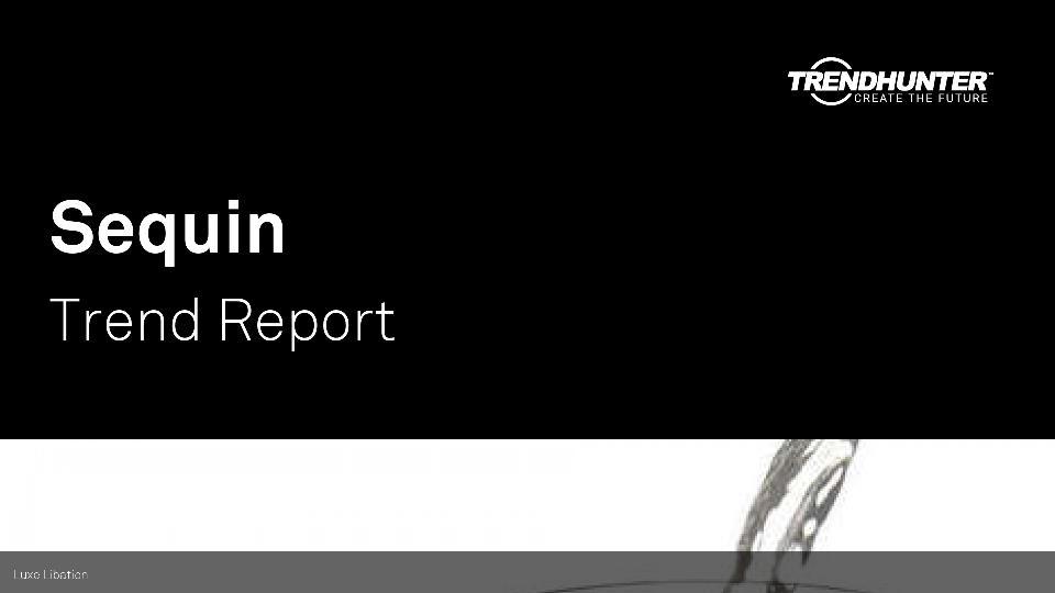 Sequin Trend Report Research