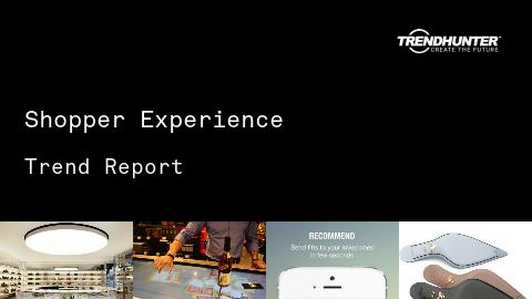 Shopper Experience Trend Report and Shopper Experience Market Research