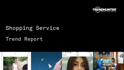 Shopping Service Trend Report and Shopping Service Market Research