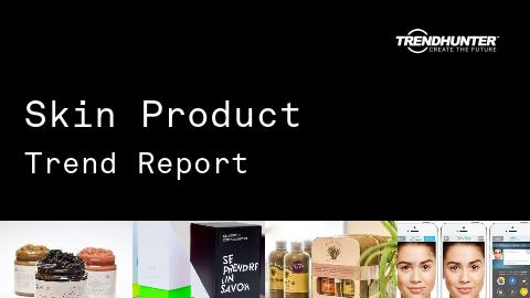 Skin Product Trend Report and Skin Product Market Research