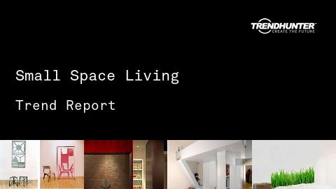 Small Space Living Trend Report and Small Space Living Market Research