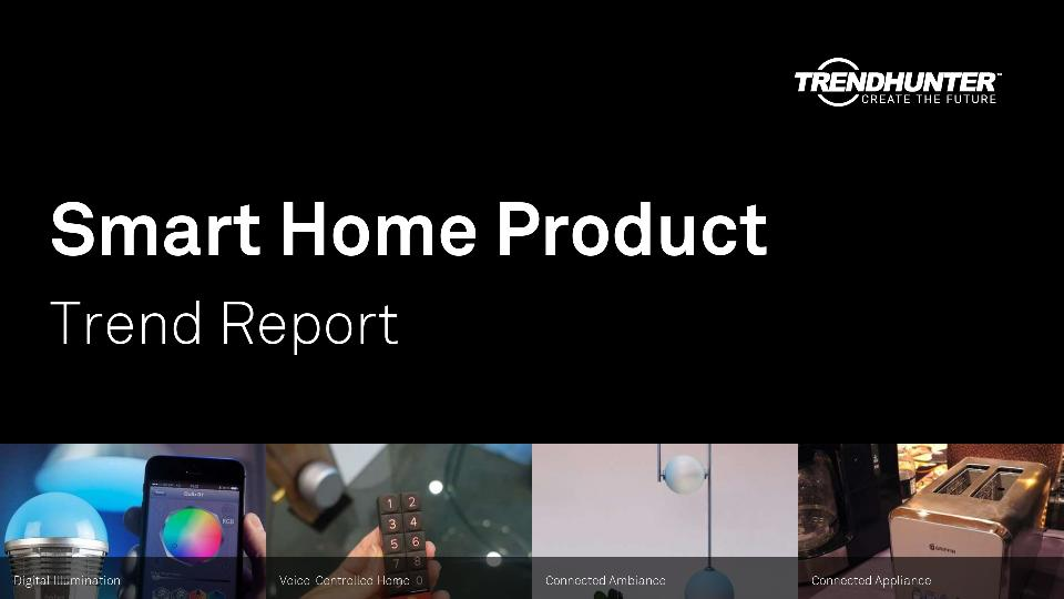 Smart Home Product Trend Report Research