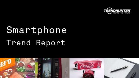 Smartphone Trend Report and Smartphone Market Research