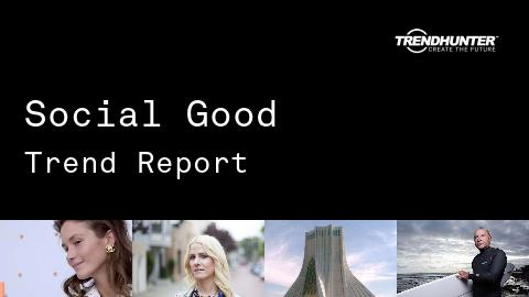 Social Good Trend Report and Social Good Market Research