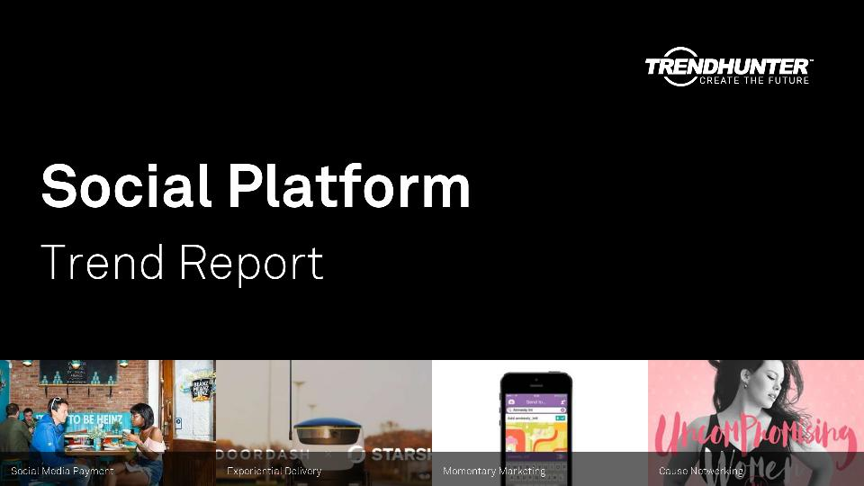 Social Platform Trend Report Research