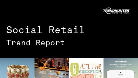 Social Retail Trend Report and Social Retail Market Research