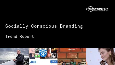 Socially Conscious Branding Trend Report and Socially Conscious Branding Market Research