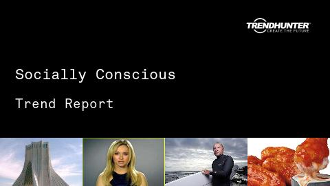 Socially Conscious Trend Report and Socially Conscious Market Research
